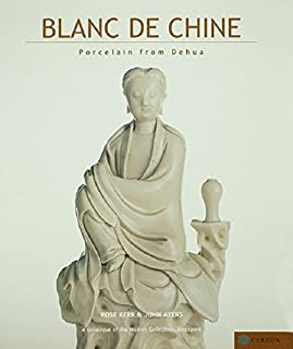 Blanc de Chine: History and Connoisseurship Reviewed