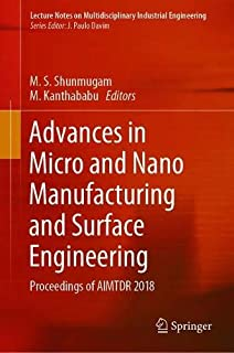 Advances in Micro and Nano Manufacturing and Surface Engineering: Proceedings of AIMTDR 2018 (Lecture Notes on Multidisciplinary Industrial Engineering)