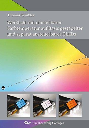Weißlicht mit einstellbarer Farbtemperatur auf Basis gestapelter und separat ansteuerbarer OLEDs