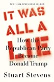 It Was All a Lie: How the Republ...