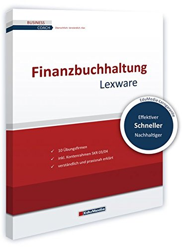 Finanzbuchhaltung mit Lexware: Mit Übungen und Musterklausuren (Business Coach)
