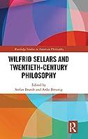 Wilfrid Sellars and Twentieth-Century Philosophy (Routledge Studies in American Philosophy)