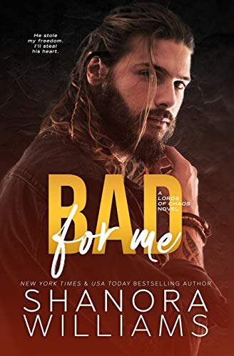 Bad For Me: A Lords of Chaos Novel