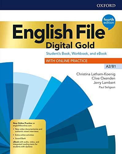 English file. Digital gold. A2-B1. Student's book & workbook with key. Per il biennio delle Scuole superiori. Con e-book. Con espansione online