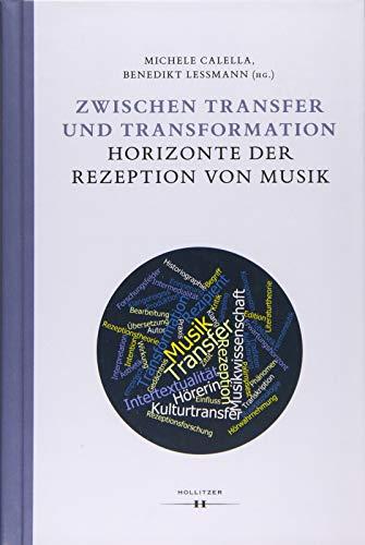 Zwischen Transfer und Transformation: Horizonte der Rezeption von Musik (Wiener Veröffentlichungen zur Musikwissenschaft)