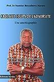 Face aux coups de l'adversité. Une autobiographie (French Edition)