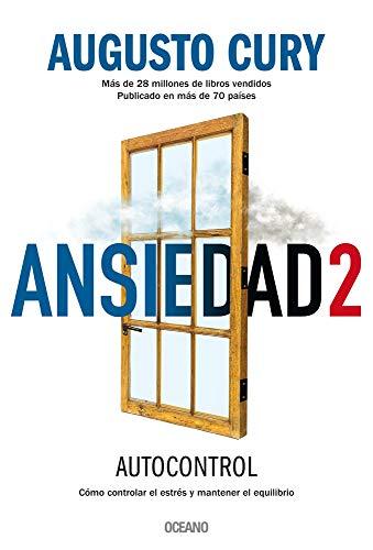 Ansiedad 2: Cómo controlar el estrés y mantener el equilibrio (Spanish Edition)