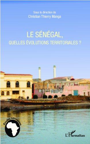 Le Sénégal, quelles évolutions territoriales ? (Études africaines)