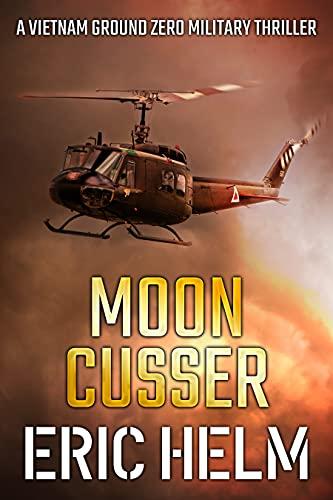 Moon Cusser (Vietnam Ground Zero Military Thrillers Book 15)