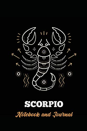 Scorpio Notebook and Journal: Zodiac Star Sign Horoscope Journal, Diary, Notebook or Log, Birthday Christmas Gift for Men, Women and Kids | 118 pages | 6x9 Easy Carry Compact Size