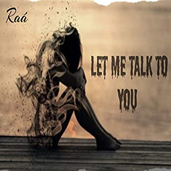 Let Me Talk to You