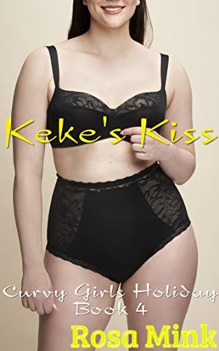 Keke's Kiss (Curvy Girls Holiday Book 4) (English Edition)