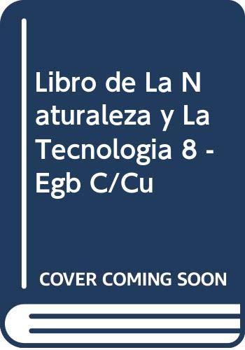 Libro de La Naturaleza y La Tecnologia 8 -Egb C/Cu