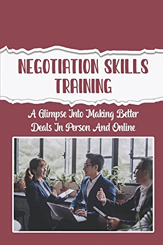 Negotiation Skills Training: A Glimpse Into Making Better Deals In Person And Online: Ebay Buyers