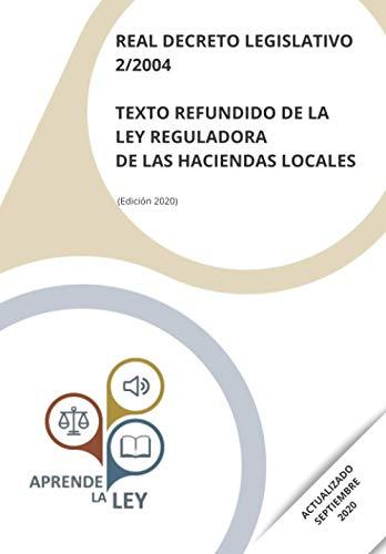 REAL DECRETO LEGISLATIVO 2/2004 TEXTO REFUNDIDO DE LA LEY REGULADORA DE LAS HACIENDAS LOCALES