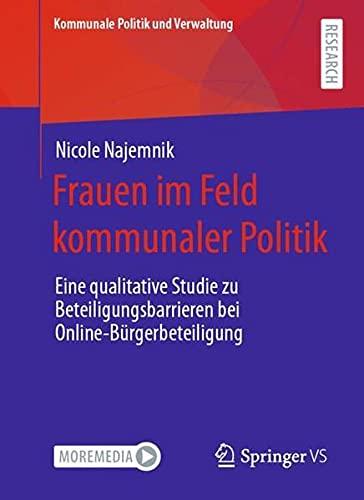 Frauen im Feld kommunaler Politik: Eine qualitative Studie zu Beteiligungsbarrieren bei Online-Bürg