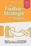 Die Faulbär-Strategie zur Million: Wie Du mit Indexfonds und ETFs (auch als Anfänger) intelligent und erfolgreich investieren kannst und ganz nebenbei ... finance / Finanzielle Freiheit erreichen)
