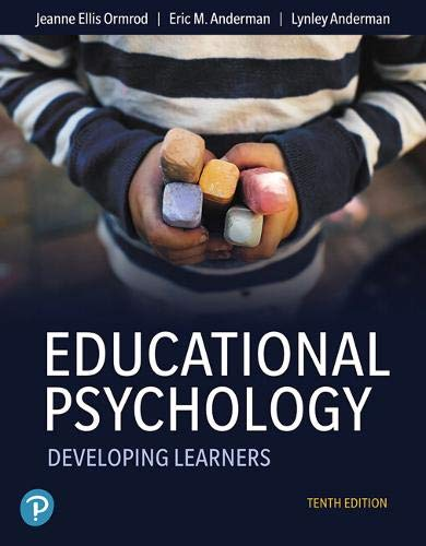 Compare Textbook Prices for Educational Psychology: Developing Learners 10 Edition ISBN 9780135206478 by Ormrod, Jeanne Ellis,Anderman, Eric M.,Anderman, Lynley H.