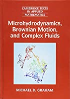 Microhydrodynamics, Brownian Motion, and Complex Fluids (Cambridge Texts in Applied Mathematics, Series Number 58)