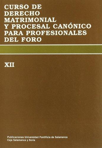 Curso de Derecho Matrimonial y Procesal Canónico para profesionales del Foro: XII (Bibliotheca Salmanticensis)