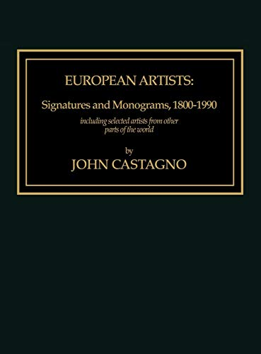 European Artists: Signatures and Monograms, 1800-1990, Including Selected Artists from Other Parts of the World
