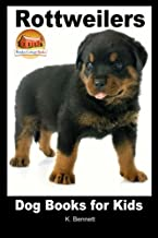 Rottweilers - Dog Books for Kids