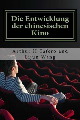Die Entwicklung der chinesischen Kino: BONUS! Dieses Buch kaufen und erhalten eine kostenlose Film-Collectibles Katalog! *