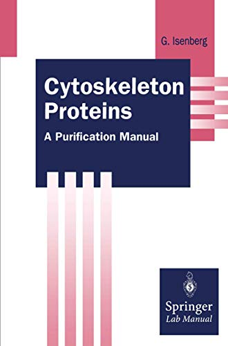 Cytoskeleton Proteins: A Purification Manual (Springer Lab Manuals)
