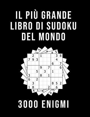 Il Più Grande Libro Di Sudoku Del Mondo - 3000 Enigmi: facile - medio - diabolico | 9x9 Sudoku Per Adulti | Con Soluzioni | Passatempo per adulti
