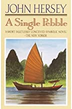 BY Hersey, John ( Author ) [{ A Single Pebble By Hersey, John ( Author ) Feb - 11- 1989 ( Paperback ) } ]