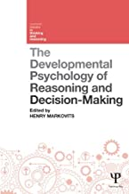 The Developmental Psychology of Reasoning and Decision-Making (Current Issues in Thinking and Reasoning)