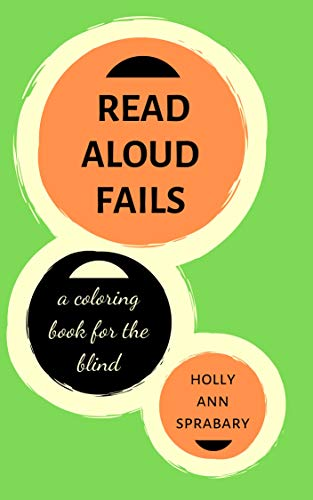 Read Aloud Fails: A Coloring Book for the Blind (Not So Deep Thoughts 6) (English Edition)