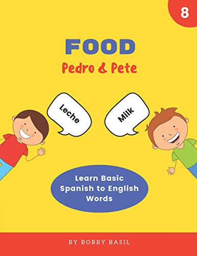 Food: Learn Basic Spanish to English Words (Pedro & Pete Spanish Kids)