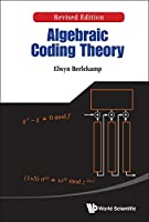 Algebraic Coding Theory (Revised Edition) (Special Indian Edition / Reprint Year : 2020)