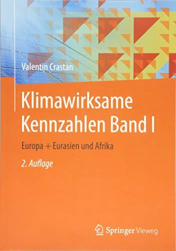 Klimawirksame Kennzahlen Band I: Europa + Eurasien und Afrika