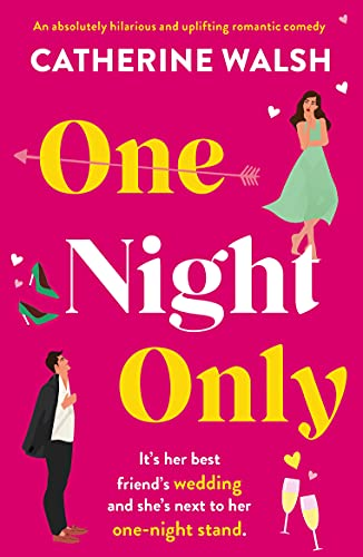 One Night Only: An absolutely hilarious and uplifting romantic comedy (English Edition)