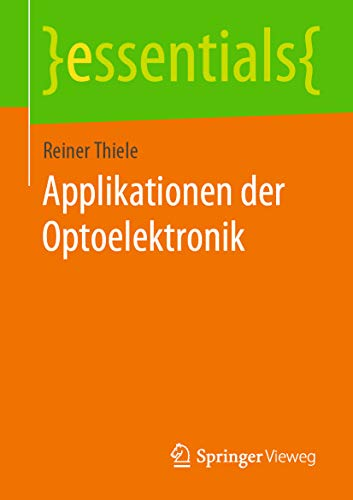 Applikationen der Optoelektronik (essentials)