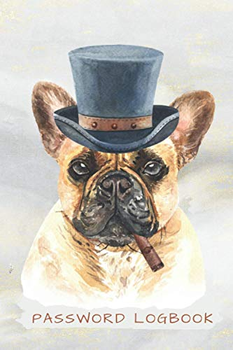 Funny French Bulldog Password Logbook: Internet Address & Password Keeper With Alphabetical Tabs