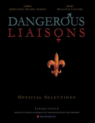 Dangerous Liaisons (Songbook): Musicals Official Piano Vocal Selections (Musical theatre sheet music)