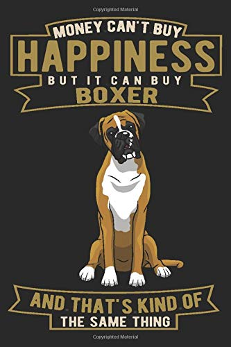 MONEY CAN'T BUY HAPPINESS BUT IT CAN BUY BOXER: Notebook / Journal / Diary, Notebook Writing Journal ,6x9 dimension|120pages