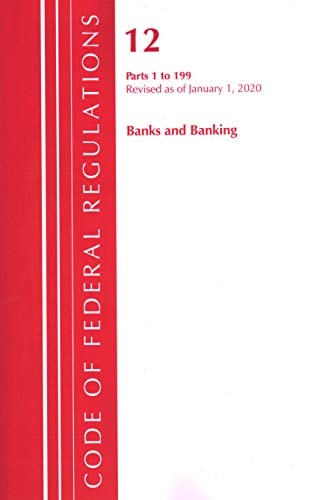 Compare Textbook Prices for Code of Federal Regulations, Title 12 Banks and Banking 1-199, Revised as of January 1, 2020 Revised Edition ISBN 9781641435390 by Office Of The Federal Register (U.S.)