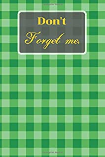 Don't Forget Me: Beautiful Green Tartan/Plaid/Check Fabric Pattern Fashion.Internet Password Logbook with alphabetical tabs.Personal Address of ... printed format.Size 6x9 inches