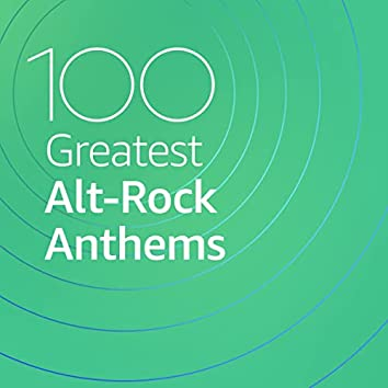 100 Greatest Alt-Rock Anthems