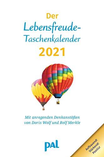 Der PAL-Lebensfreude-Taschenkalender 2021: Terminkalender mit Wochenplaner, m. Ferienterminen & Jahresübersichten 2020/2021, bebilderte ... für Notizen, m. Leseband, 10,0 x 15,0 cm