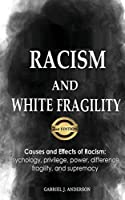 Racism and White Fragility: Causes and Effects of Racism: Psychology, privilege, power, difference, fragility, and supremacy