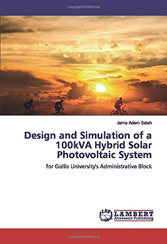 Design and Simulation of a 100kVA Hybrid Solar Photovoltaic System: for Gollis University