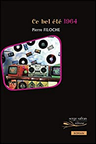 Ce bel été 1964 par Pierre Filoche