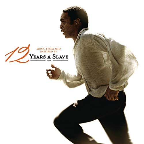 12 Years A Slave (Motion Picture Soundtrack)