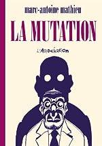 La Mutation - [nouvelle édition] de Marc-Antoine Mathieu
