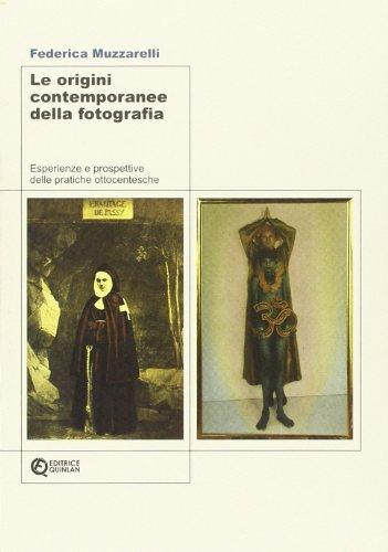 Le origini contemporanee della fotografia. Esperienze e...